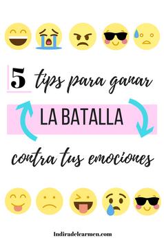 Cómo ganar la batalla contra tus emociones