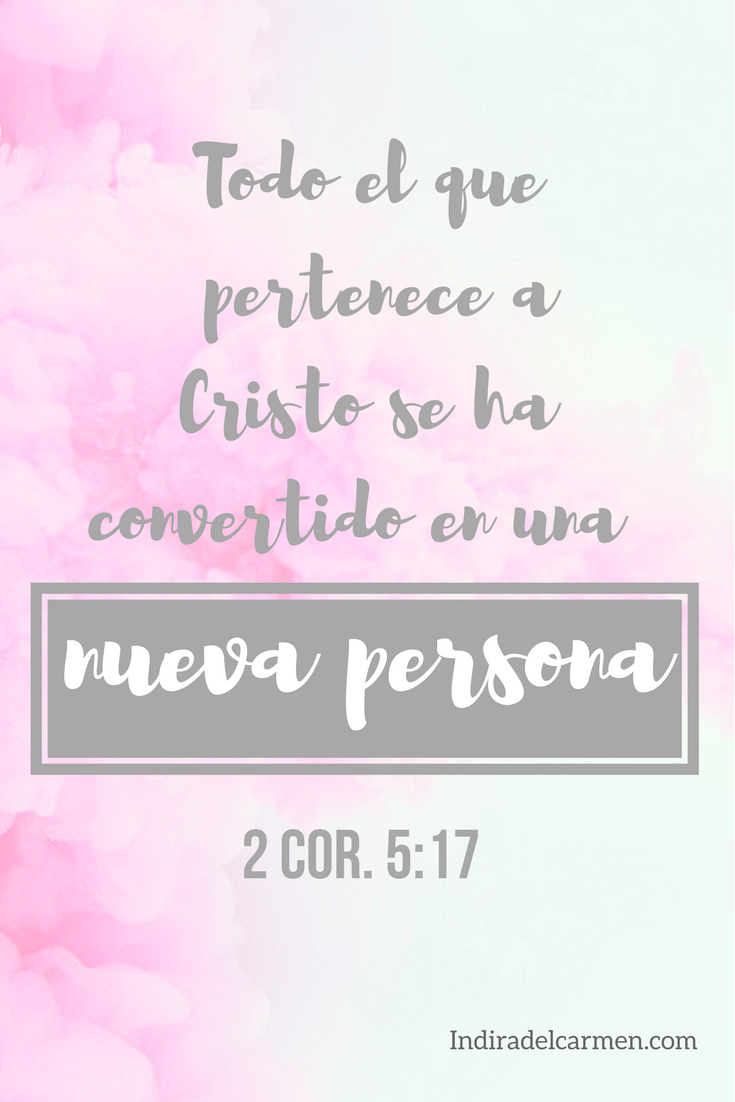 2 Corintios 2:17 Todo el que esta en Cristo nueva creatura es. Las cosas viejas pasaron he aqui todas son hechas nuevas. Solo Cristo puede cambiar al hombre.