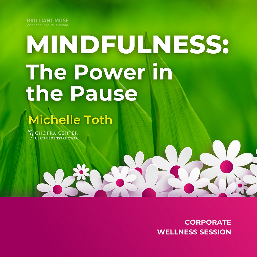 MINDFULNESS: The Power in the Pause