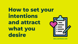 How to Set Your Intentions & Attract What You Desire - Infographic