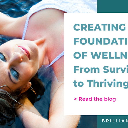 Creating a Foundation of Wellness: From Surviving to Thriving