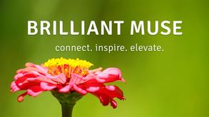 Meet Brilliant Muse: Passionately Helping People At Work and At Play