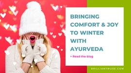 Bringing Comfort & Joy to Winter with Ayurveda
