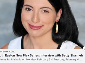 Ruth Easton New Play Series: Interview with Betty Shamieh