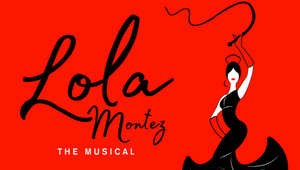 Lola Montez The Musical