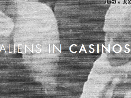 Aliens in Casinos