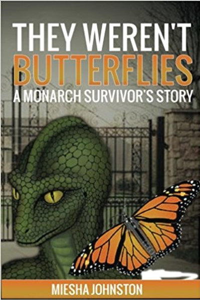 They Weren't Butterflies, Book by Miesha Johnston