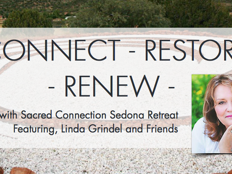 Sacred Connection Sedona Retreat with Featuring, Linda Grindel and Friends