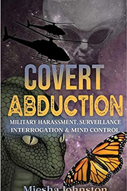 Covert Abductions, by Miesha Johnston
