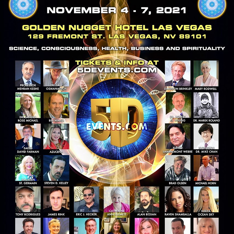 COSMIC CONSCIOUSNESS IN DISCLOSURE NOVEMBER 4-7-2021 Golden Nugget Hotel Las Vegas 129 Fremont Street, Las Vegas, NV