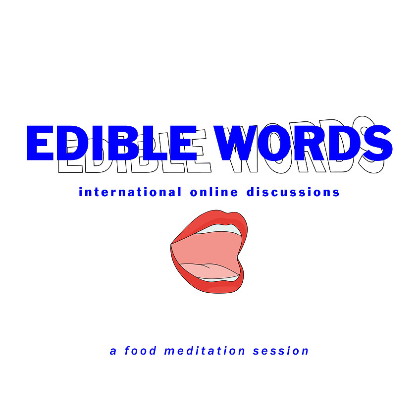 Edible Words - a food meditation session