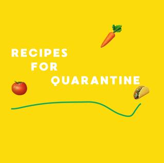 RECIPES FOR QUARANTINE.png
