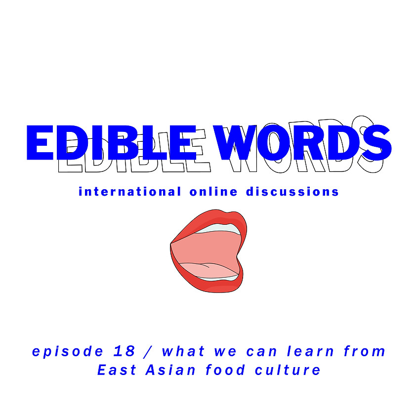 Edible Words - Episode 18 / What we can learn from East Asian food culture