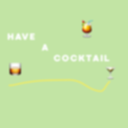 HAVE A COCKTAIL.png