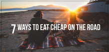 7 Ways to Eat Cheap on the Road