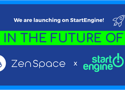 It's Official - ZenSpace goes Live on StartEngine!