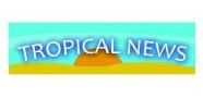 Tropical News