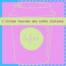 L'ultime Tournée des Cafés Italiens