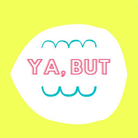 """W[ta]F: """"ya, but..."""""""