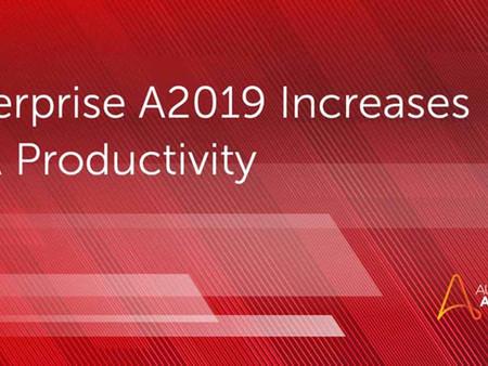 Enterprise A2019 Increases RPA Productivity