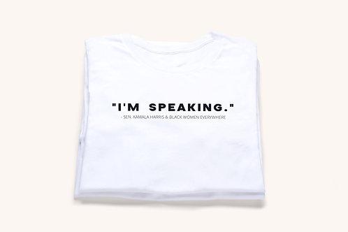 """I'M SPEAKING."" T-shirt"