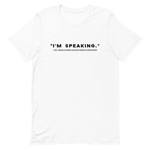 I'm speaking Unisex T-Shirt