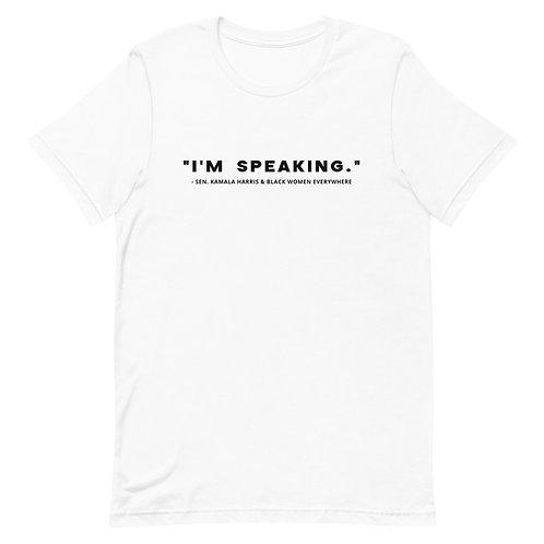 I'm speaking Unisex T-Shirt