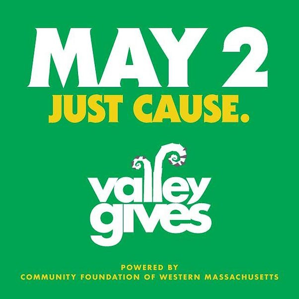 "Text on a green background that reads ""May 2 JUST CAUSE"" ""Valley Gives"" ""Powered by Community Foundation of Western Massachusetts."""