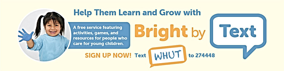 """Bright by text  - web banner, GIrl with sign up instructions - Text """"W.H.U.T."""" to 27444 for Free resources"""