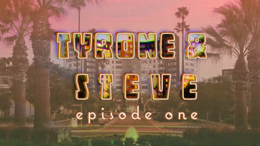 Tyrone & Steve