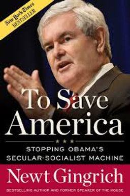 To Save America: Stopping Obama's Secular-Socialist Machine