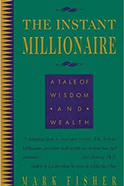 Instant Millionaire: A Tale of Wisdom and Wealth, The