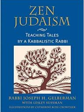 Zen Judaism: Teaching Tales by a Kabbalistic Rabbi