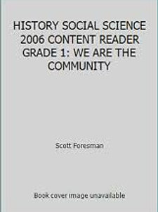 History Social Science 2006 Content Reader Grade 1: We Are the Community