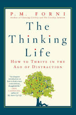 Thinking Life: How to Thrive in the Age of Distraction, The