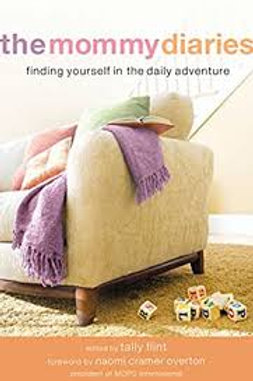 Mommy Diaries: Finding Yourself in the Daily Adventure, The
