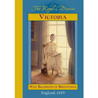 Victoria: May Blossom of Britannia, England, 1829 (The Royal Diaries)