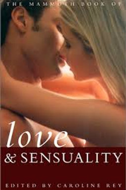 Mammoth Book of Love and Sensuality (Mammoth Books), The