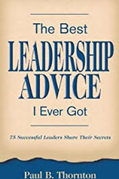 Best Leadership Advice I Ever Got, The