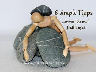 6 simple Tipps, wie Du festgefahrene Situationen auflöst