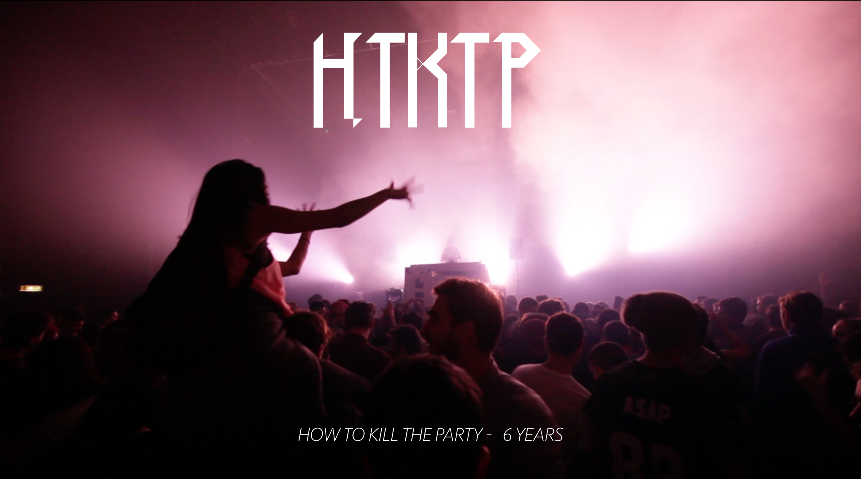 How To Kill The Party - 6 years