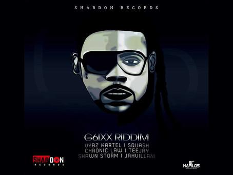 G6IXX RIDDIM [FULL PROMO] - SHABDON RECORDS