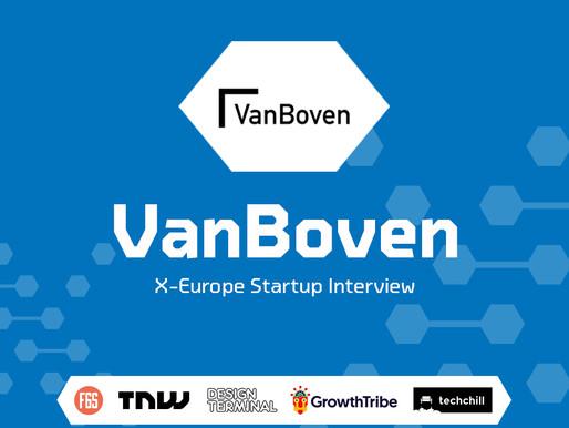 VanBoven | X-Europe Startup Interview