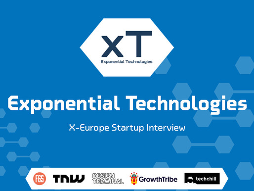 Exponential Technologies | X-Europe Startup Interview