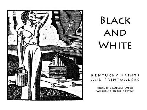 Black & White: Kentucky Prints and Printmakers