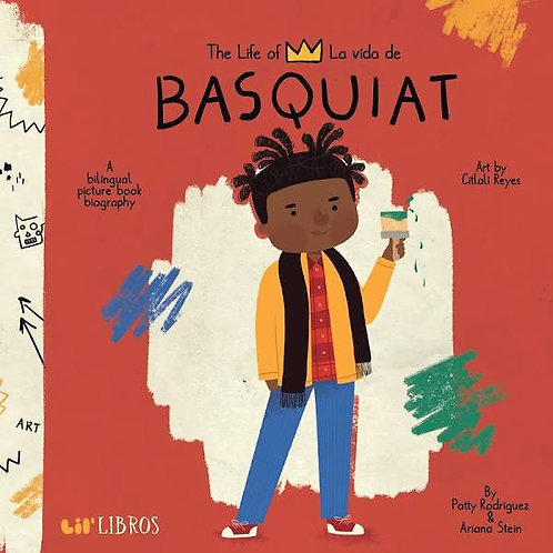 The Life of Basquiat by Patty Rodriguez & Ariana Stein