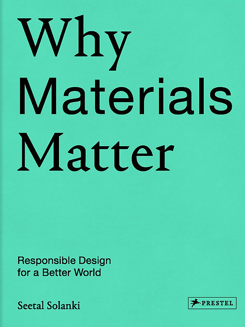 Why Materials Matter by Seetal Solanki