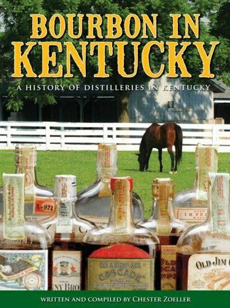 Bourbon in Kentucky: A History of Distilleries in Kentucky