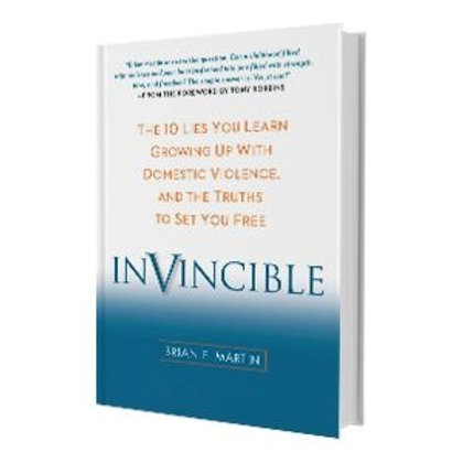 INVINCIBLE: The 10 Lies You Learn Growing Up with Domestic Violence