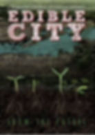 Edible City - Grow the Revolution